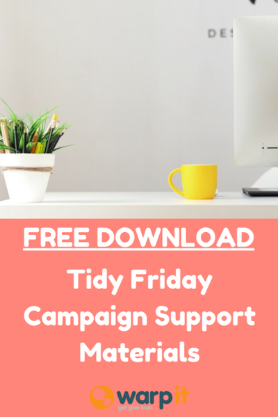 Tidy Friday Campaign Reuse clutter warp it surplus assets clean tidy